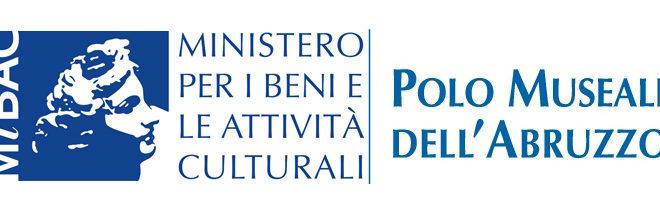POLO MUSEALE D'ABRUZZO: LA  PAURA TROVA UNA RISPOSTA, UNA REAZIONE, CON LA CULTURA, ANTIDOTO AL RISCHIO DELL'IMMOBILITÀ SOCIALE ED ECONOMICA