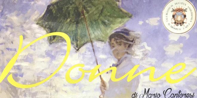 TORNA IN SCENA 'DONNE', LO SPETTACOLO SCRITTO E DIRETTO DA MARIO CANTORESI