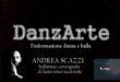 DanzArte – il mondo di ANDREA SCAZZI, ballerino e coreografo di fama internazionale.