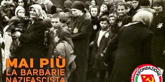 """RIFONDAZIONE COMUNISTA PARTECIPA ANCHE A TERAMO AL """"GIORNO DELLA MEMORIA"""". IL 27 GENNAIO 1945 LE TRUPPE SOVIETICHE DELL'ARMATA ROSSA LIBERARONO AUSCHWITZ"""